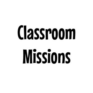 3. Classroom Missions